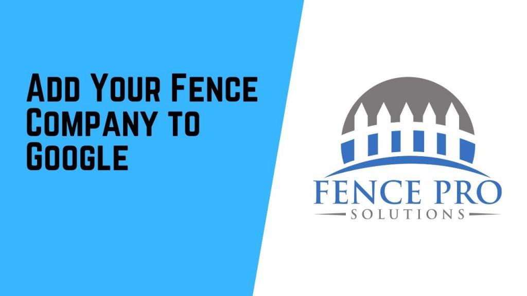 Add fence company to google